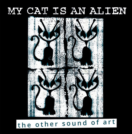 MY CAT IS AN ALIEN - the other sound of art - catalog